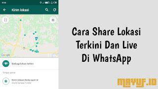 Cara Share Lokasi Terkini Dan Live Di WhatsApp