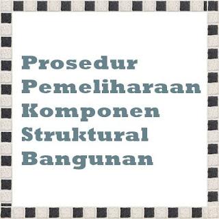 Prosedur Pemeliharaan Komponen Struktural Bangunan