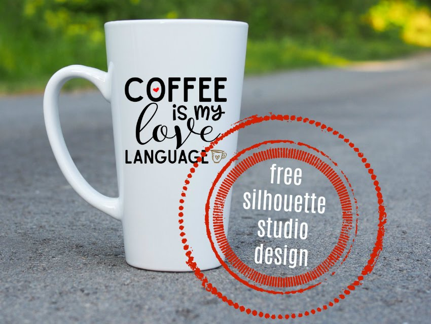 Download Free Coffee Is My Love Language Silhouette Design ...