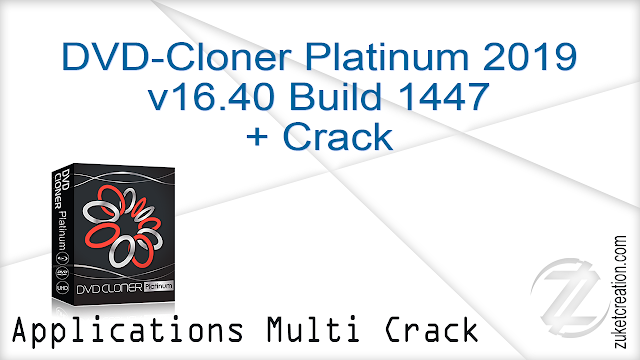 DVD-Cloner Platinum 2019 v16.40 Build 1447 + Crack    |  142 MB