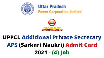 Sarkari Exam: UPPCL Additional Private Secretary APS (Sarkari Naukri) Admit Card 2021 - (4) Job