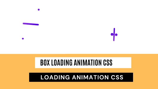 loading animation css   box loading Animation css