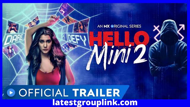 Hello Mini 2 Web Series (2021) MX Player Cast, Release Date, Story