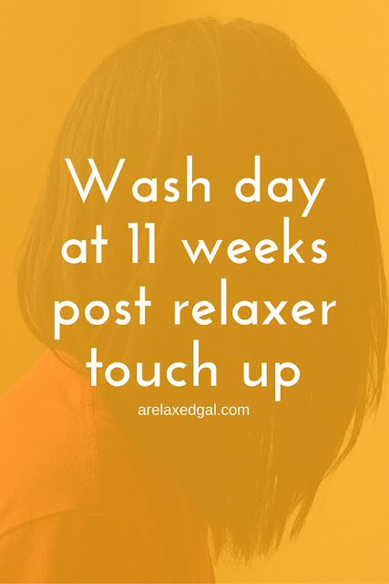 Relaxed Hair Wash Day: 11 Weeks Post Relaxer Touch Up | arelaxedgal.com