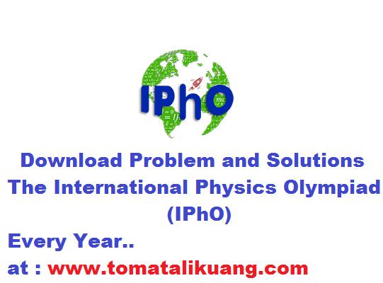 soal ipho; jawaban ipho; pembahasan ipho; problem ipho; solutions ipho; www.tomatalikuang.com