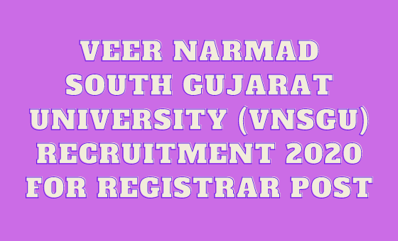 VNSGU Recruitment 2020 for Registrar Post