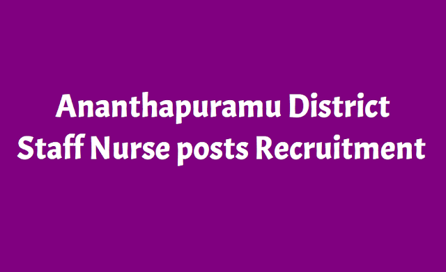 dchs ananthapuramu staff nurse posts recruitment 2018,dmho ananthapuramu staff nurses ,finance cum logistics consultant,data entry operator,dental hygienist posts recruitment,staff nurse posts recruitment application form