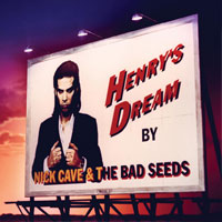 Worst to Best: Nick Cave and the Bad Seeds: 07. Henry's Dream
