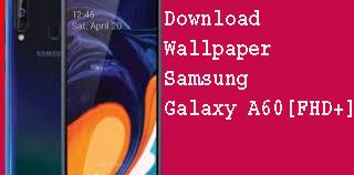 Download Wallpaper Samsung Galaxy A60 [FHD +]  1