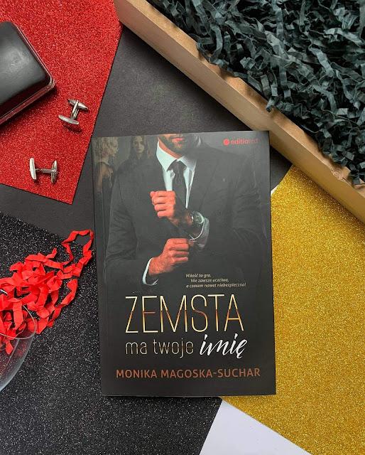 """""""Zemsta ma twoje imię"""" Monika Magoska - Suchar"""