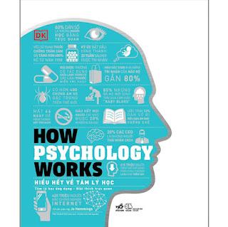 How Psychology Works - Hiểu Hết Về Tâm Lý Học ebook PDF-EPUB-AWZ3-PRC-MOBI