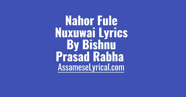 Nahor Fule Nuxuwai Lyrics