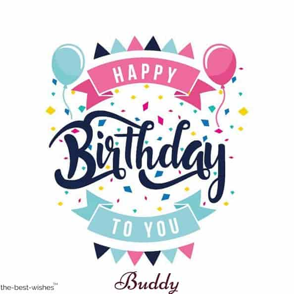 happy birthday to you wishes for best friend buddy images