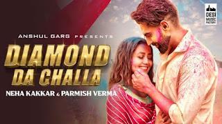 Diamond Da Challa Lyrics Neha Kakkar x Parmish Verma