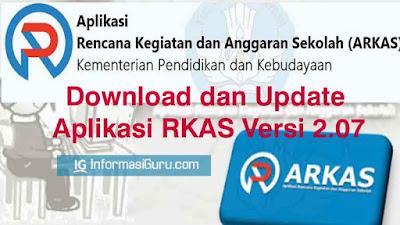 Download/ Unduh dan Update Aplikasi RKAS/ Aplikasi Rencana Kegiatan dan Anggaran Sekolah (ARKAS) Versi 2.07 Terbaru