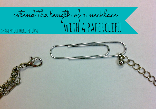 extend the length of a necklace with a paper clip or two ... www.shakentogetherlife.com