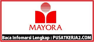 Rekrutmen Kerja Daerah Medan SMA SMK D3 S1 Mei 2020 Mayora Indah