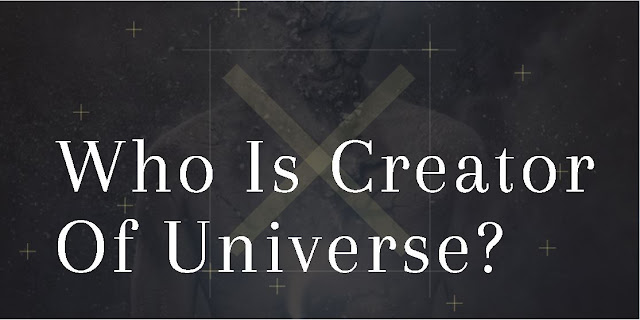 Who Is Creator Of Universe?: Are We Living In God's Dream?