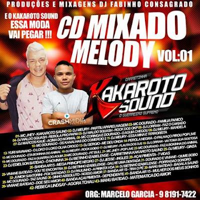 CD MIXADO MELODY KAKAROTO SOUND VOL 01 ( MARÇO )