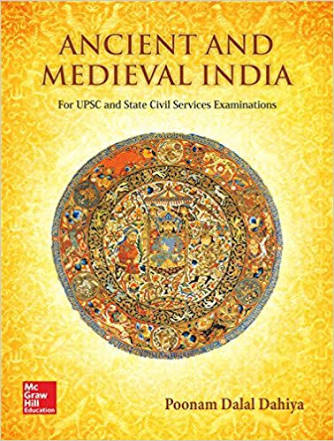 ANCIENT AND MEDIEVAL INDIA FOR UPSC EXAMINATIONS BY POONAM DALAL DAHIYA