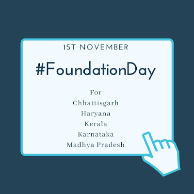 1st November is Foundation Day for many states of India