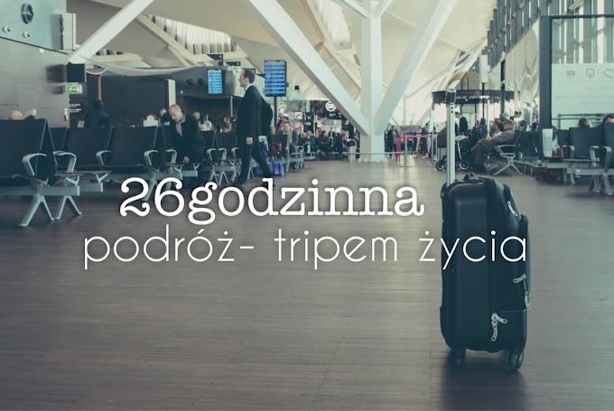 26-godzinna podróż, tripem życia