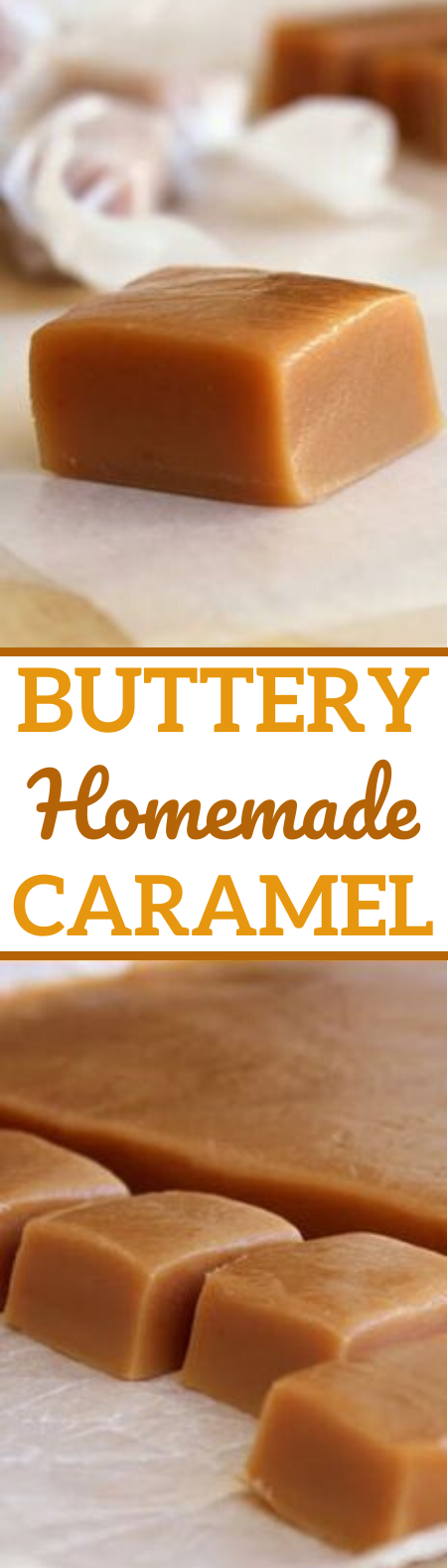 Soft, Buttery Homemade Caramels #desserts #candy #easy #recipes #caramel