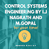 Control Systems Engineering by I.J Nagrath and M.Gopal
