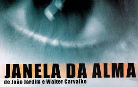 Filme: Janela da Alma (2001)