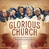 Music: Glorious Church  by Bill and Gloria Gaither