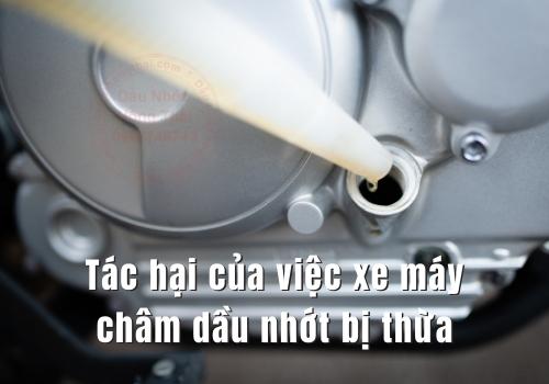 Tác hại của việc xe máy châm dầu nhớt bị thừa