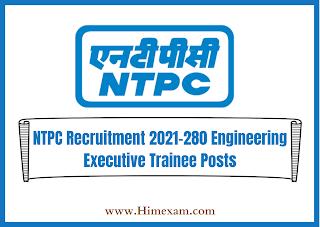 NTPC Recruitment 2021-280 Engineering Executive Trainee Posts