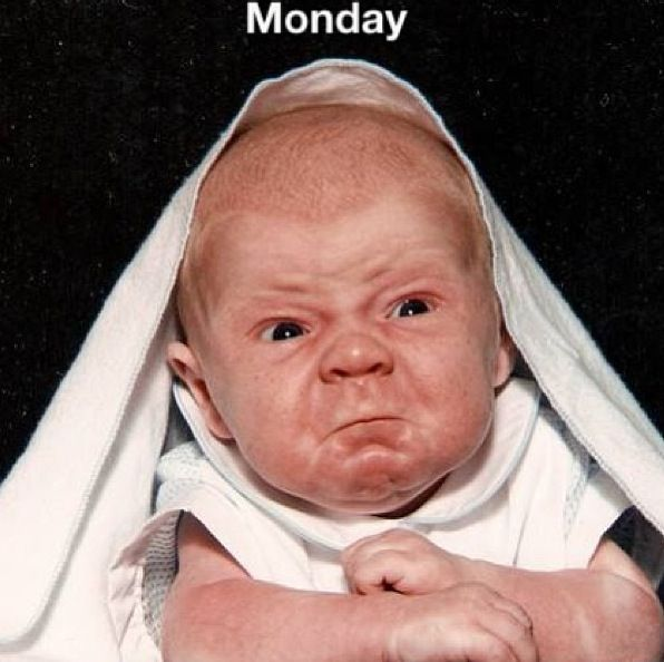 Even the baby hates Mondays