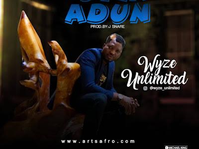 FAST DOWNLOAD: Wyze Unlimited - Oyin Adun