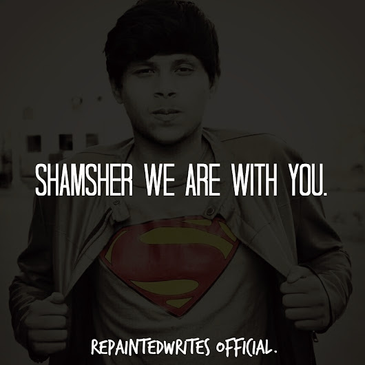 Shamsher we are with you.