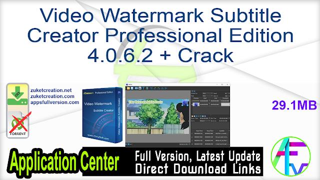 Video Watermark Subtitle Creator Professional Edition 4.0.6.2 + Crack