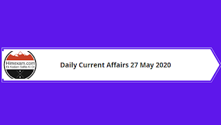 Daily Current Affairs 27 May 2020