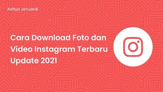 Cara Download Foto dan Video Instagram Terbaru Update 2021