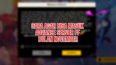 Cara Agar Bisa Masuk Advance Server FF Bulan November