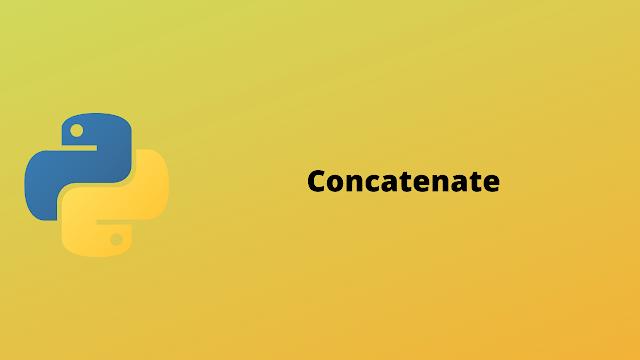 HackerRank Concatenate problem solution in python