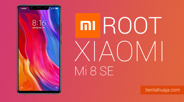 How to Root Xiaomi Mi 8 SE And Install TWRP Recovery