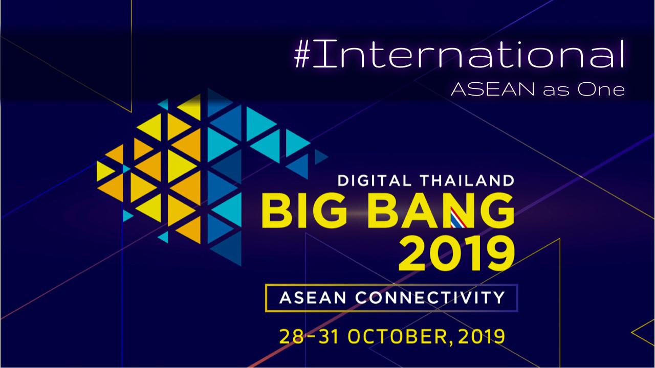 International Digital Thailand Big Bang Exhibition: ASEAN Connectivity 2019