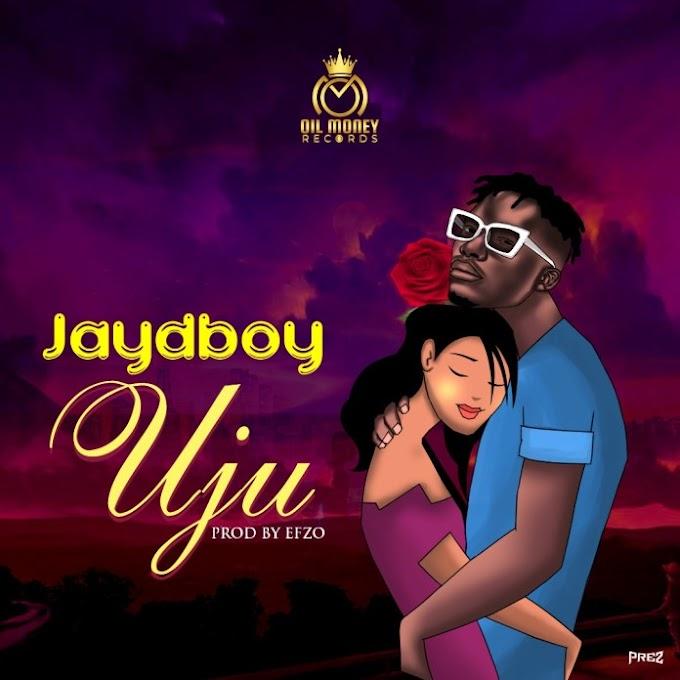 Jaydboy – Uju (Prod. Efzobeats) | @Jaydboyofficial