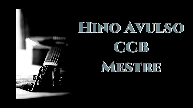 Mestre - Hino Avulso CCB