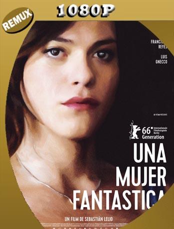Una Mujer Fantástica (2017) Latino HD BDREMUX 1080p [GoogleDrive]