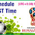 Fifa World Cup 2018 Schedule, Timetable In IST Time India Live TV channel info
