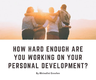 How Hard Enough Are You Working On Your Personal Development?