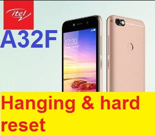 Itel A32f hanging and hard reset solution