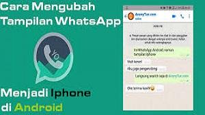 Cara Mengubah WhatsApp Android Jadi iPhone