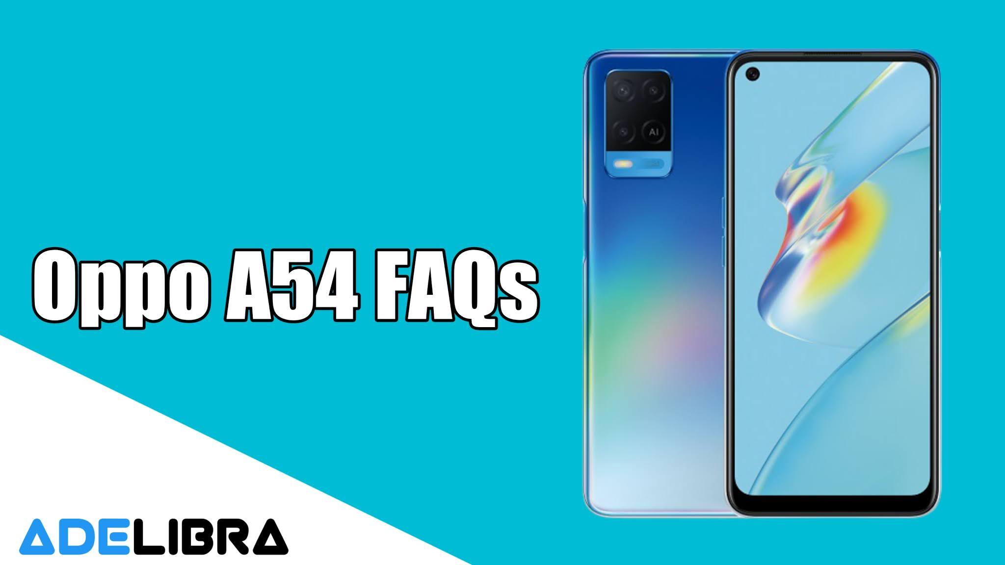 Oppo A54 FAQs